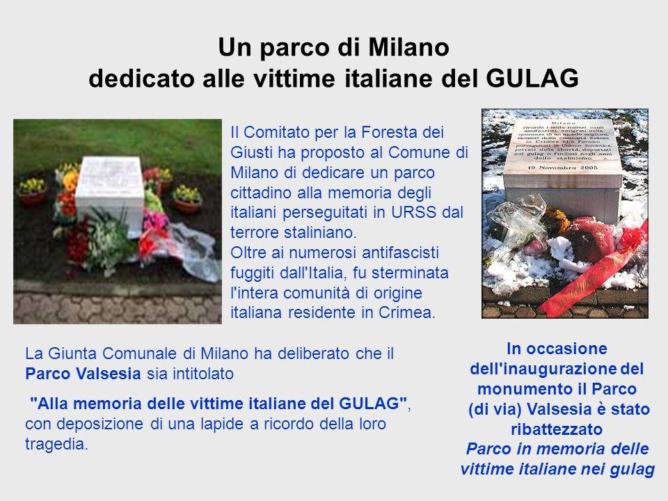 Un parco di Milano dedicato alle vittime italiane del GULAG Il Comitato per la Foresta dei Giusti ha proposto al Comune di Milano di dedicare un parco