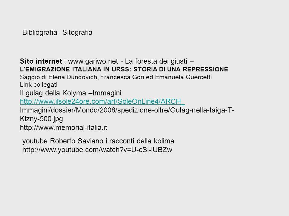 Sito internet : www.gariwo.net - La foresta dei giusti – LEMIGRAZIONE ITALIANA IN URSS: STORIA DI UNA REPRESSIONE Saggio di Elena Dundovich, Francesca