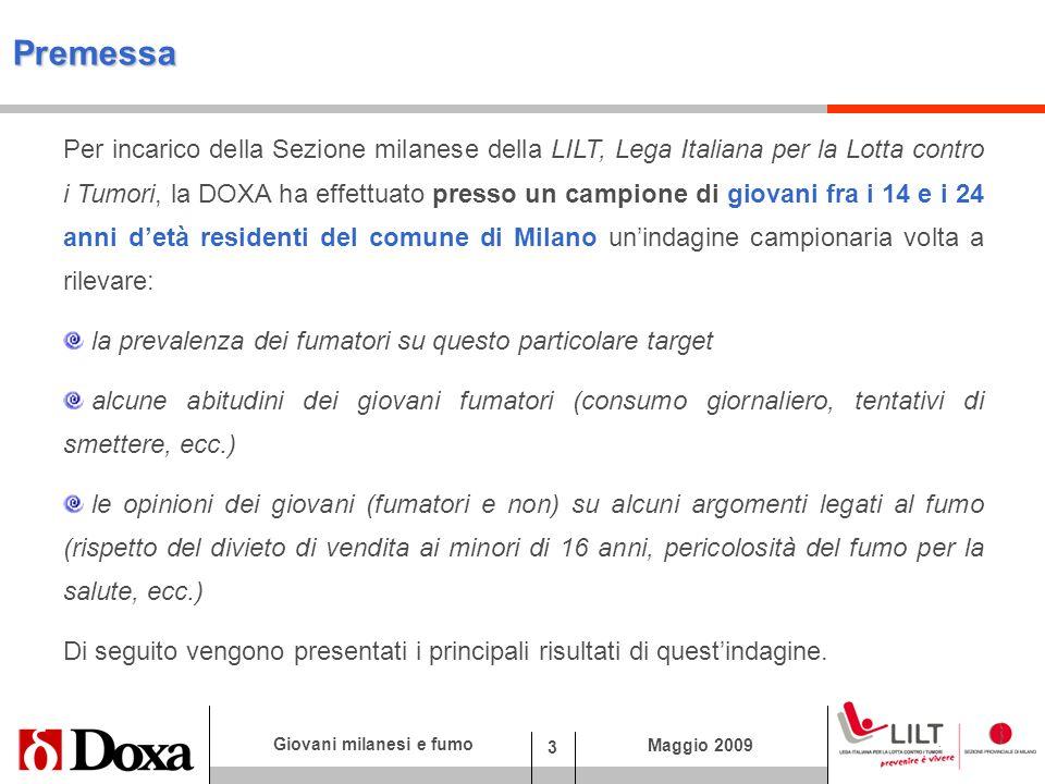 3 Giovani milanesi e fumo Maggio 2009 Premessa Per incarico della Sezione milanese della LILT, Lega Italiana per la Lotta contro i Tumori, la DOXA ha