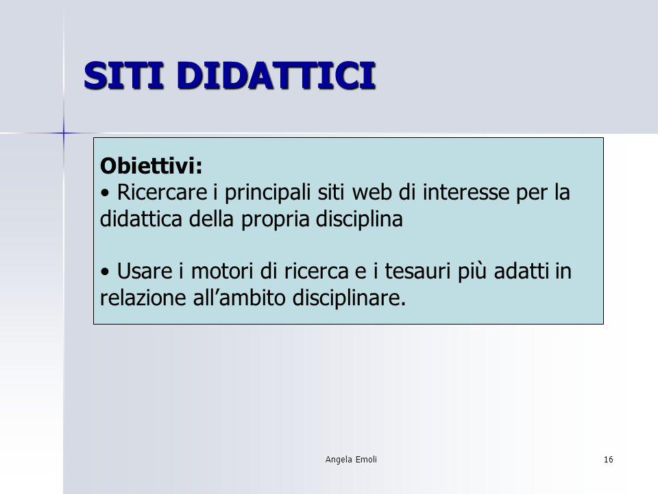 Angela Emoli15 PRODUZIONE DEL SD Obiettivi: Produrre software didattico.