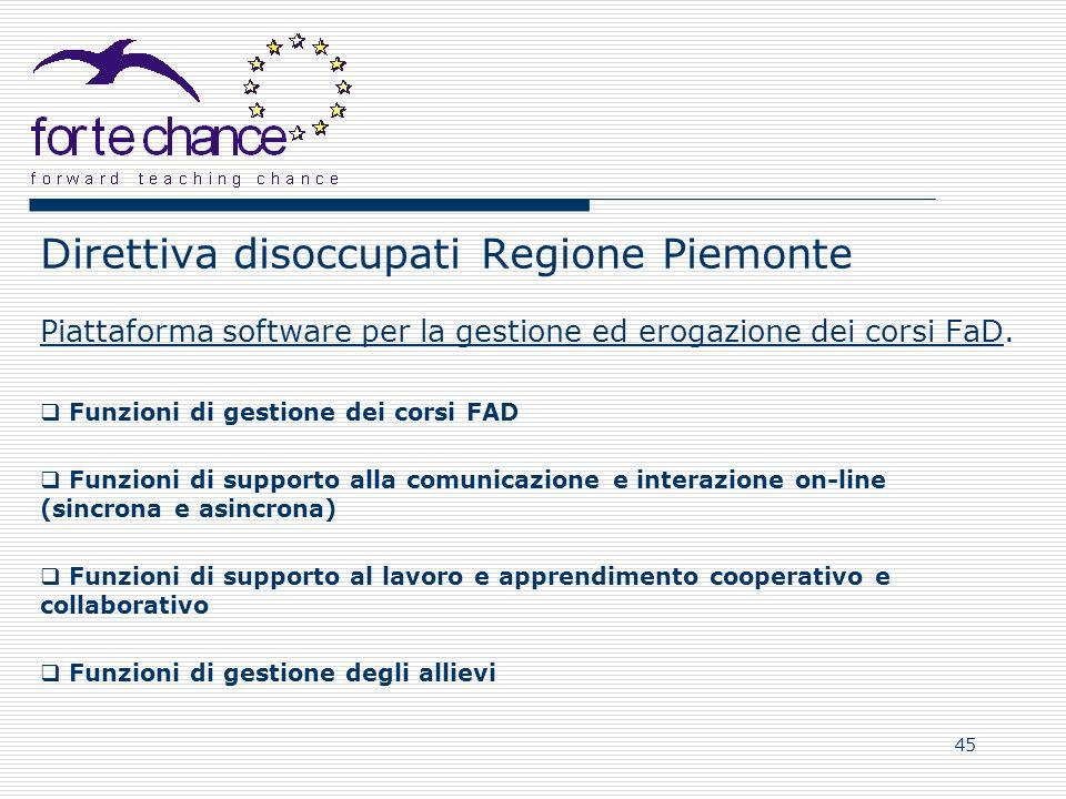 45 Direttiva disoccupati Regione Piemonte Piattaforma software per la gestione ed erogazione dei corsi FaD. Funzioni di gestione dei corsi FAD Funzion