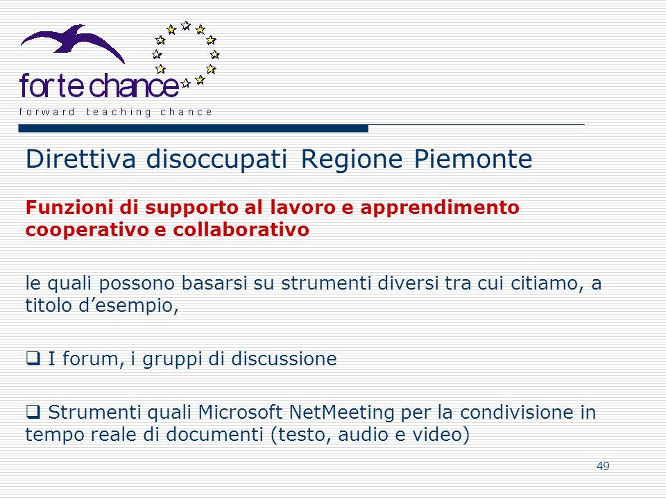 49 Direttiva disoccupati Regione Piemonte Funzioni di supporto al lavoro e apprendimento cooperativo e collaborativo le quali possono basarsi su strum
