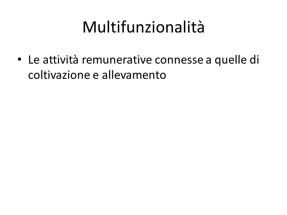 Multifunzionalità Le attività remunerative connesse a quelle di coltivazione e allevamento