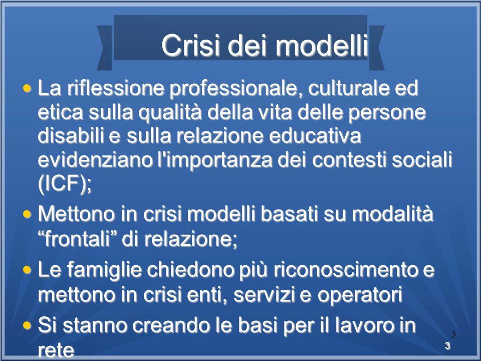 3 3 Crisi dei modelli La riflessione professionale, culturale ed etica sulla qualità della vita delle persone disabili e sulla relazione educativa evi