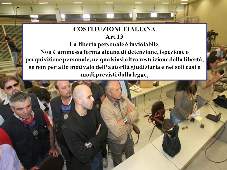COSTITUZIONE ITALIANA Art.13 La libertà personale è inviolabile.