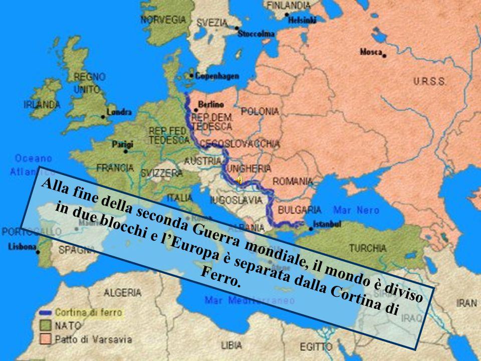 Alla fine della seconda Guerra mondiale, il mondo è diviso in due blocchi e lEuropa è separata dalla Cortina di Ferro.
