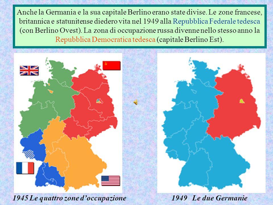 Anche la Germania e la sua capitale Berlino erano state divise.
