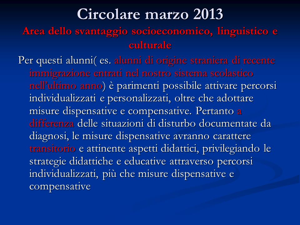 Circolare marzo 2013 Area dello svantaggio socioeconomico, linguistico e culturale Per questi alunni( es.