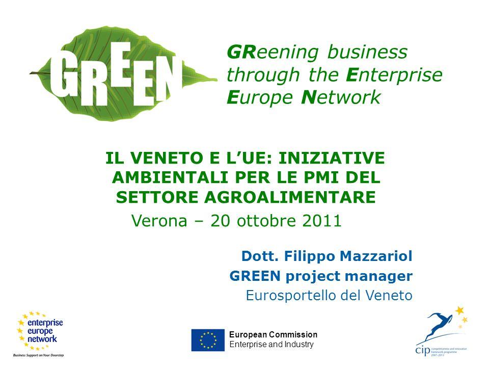 Dott. Filippo Mazzariol GREEN project manager Eurosportello del Veneto European Commission Enterprise and Industry GReening business through the Enter