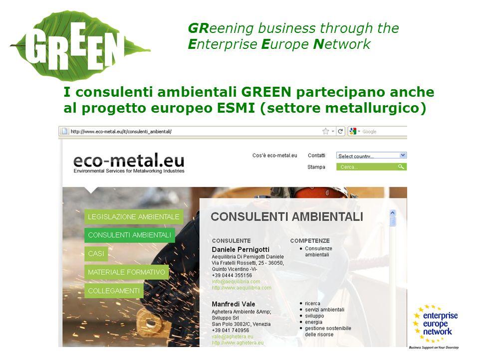 GReening business through the Enterprise Europe Network I consulenti ambientali GREEN partecipano anche al progetto europeo ESMI (settore metallurgico