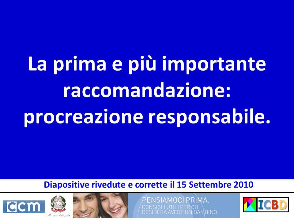 La prima e più importante raccomandazione: procreazione responsabile. Diapositive rivedute e corrette il 15 Settembre 2010