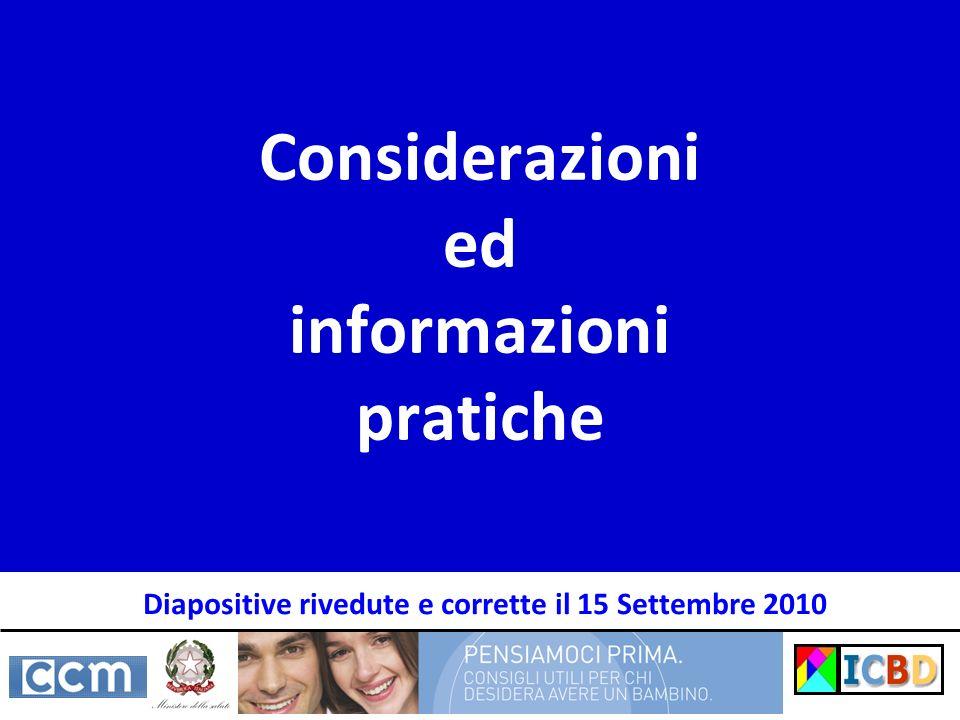 Considerazioni ed informazioni pratiche Diapositive rivedute e corrette il 15 Settembre 2010