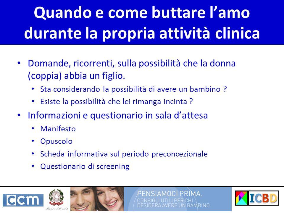 Quando e come buttare lamo durante la propria attività clinica Domande, ricorrenti, sulla possibilità che la donna (coppia) abbia un figlio.