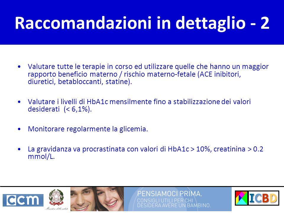 Raccomandazioni in dettaglio - 2 Valutare tutte le terapie in corso ed utilizzare quelle che hanno un maggior rapporto beneficio materno / rischio mat