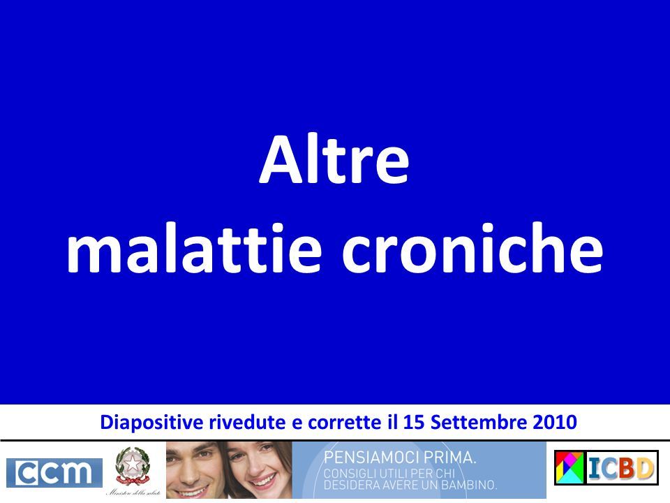 Altre malattie croniche Diapositive rivedute e corrette il 15 Settembre 2010