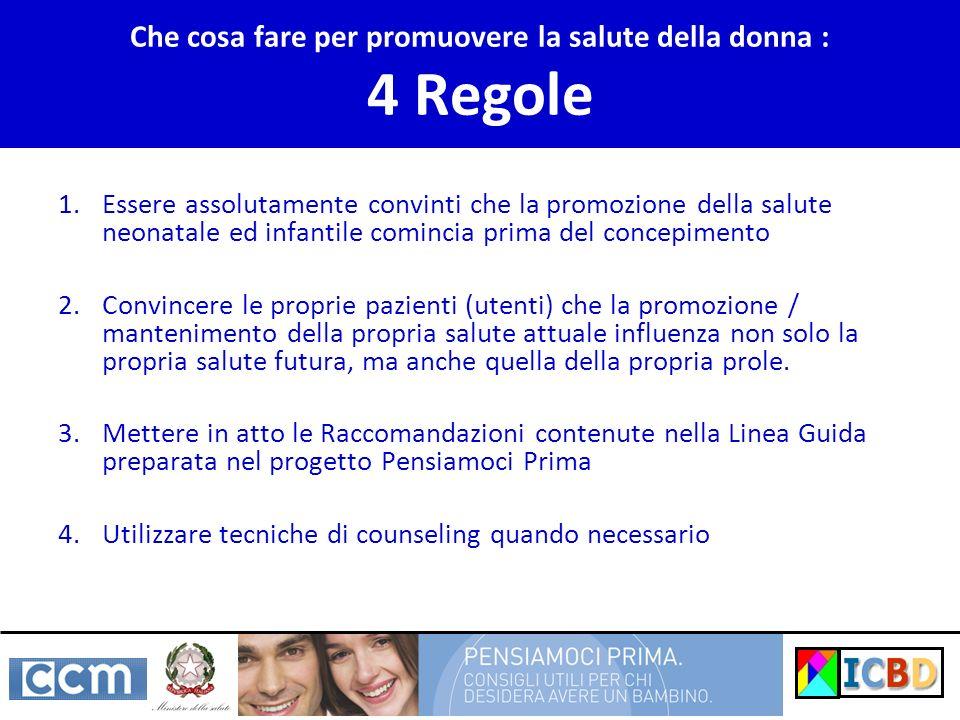Che cosa fare per promuovere la salute della donna : 4 Regole 1.Essere assolutamente convinti che la promozione della salute neonatale ed infantile co