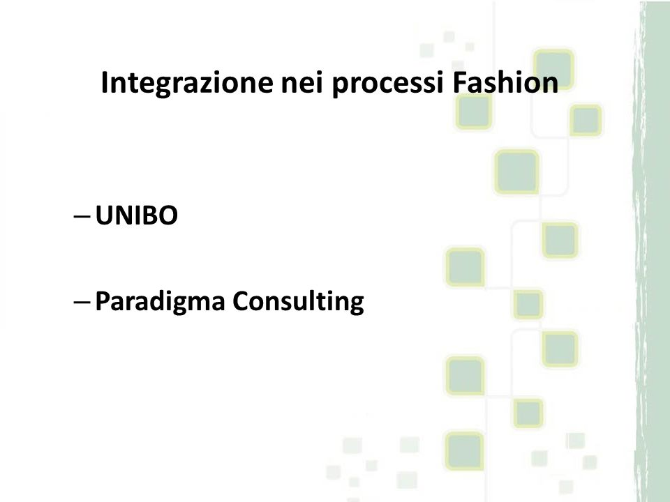 – UNIBO – Paradigma Consulting Integrazione nei processi Fashion