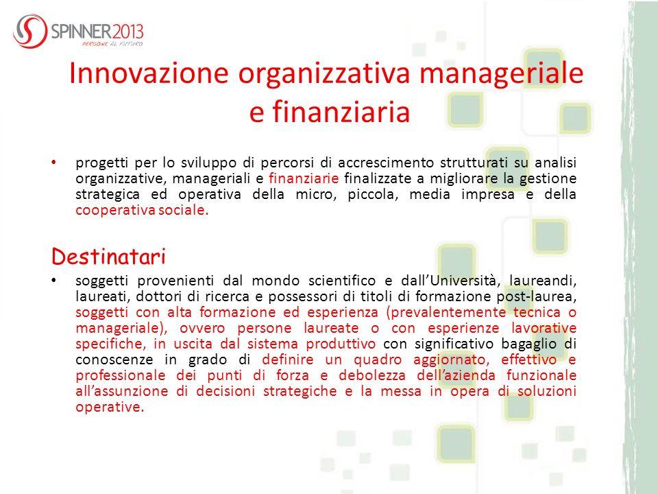Innovazione organizzativa manageriale e finanziaria progetti per lo sviluppo di percorsi di accrescimento strutturati su analisi organizzative, manage