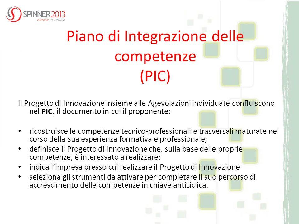 Piano di Integrazione delle competenze (PIC) Il Progetto di Innovazione insieme alle Agevolazioni individuate confluiscono nel PIC, il documento in cu