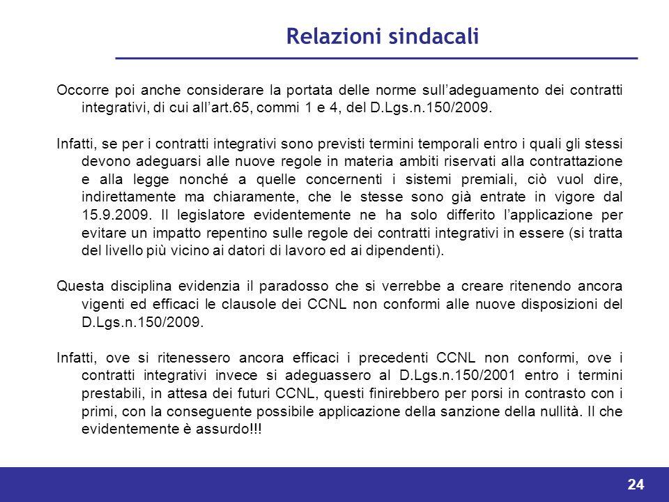 24 Relazioni sindacali Occorre poi anche considerare la portata delle norme sulladeguamento dei contratti integrativi, di cui allart.65, commi 1 e 4, del D.Lgs.n.150/2009.