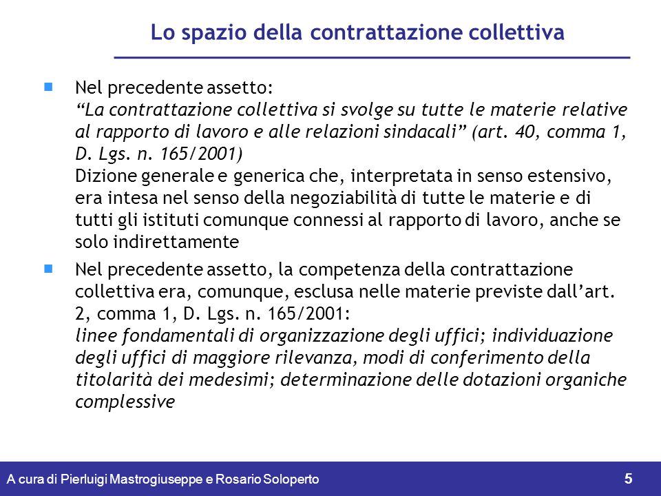 A cura di Pierluigi Mastrogiuseppe e Rosario Soloperto 6 Lo spazio della contrattazione collettiva In alcuni casi, altre norme del D.