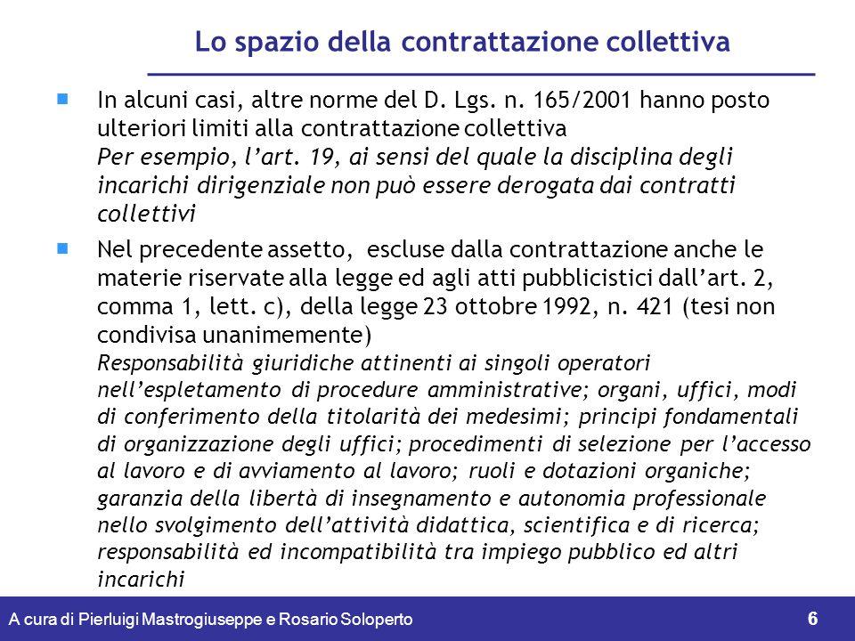 A cura di Pierluigi Mastrogiuseppe e Rosario Soloperto 7 Lo spazio della contrattazione collettiva Nel nuovo assetto dopo lemanazione del d.
