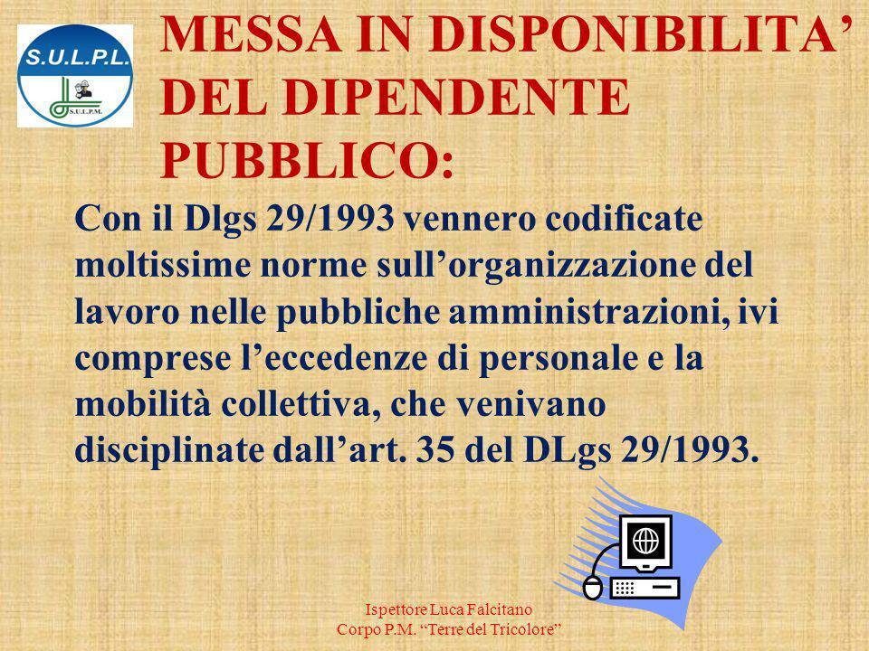 Con il Dlgs 29/1993 vennero codificate moltissime norme sullorganizzazione del lavoro nelle pubbliche amministrazioni, ivi comprese leccedenze di personale e la mobilità collettiva, che venivano disciplinate dallart.