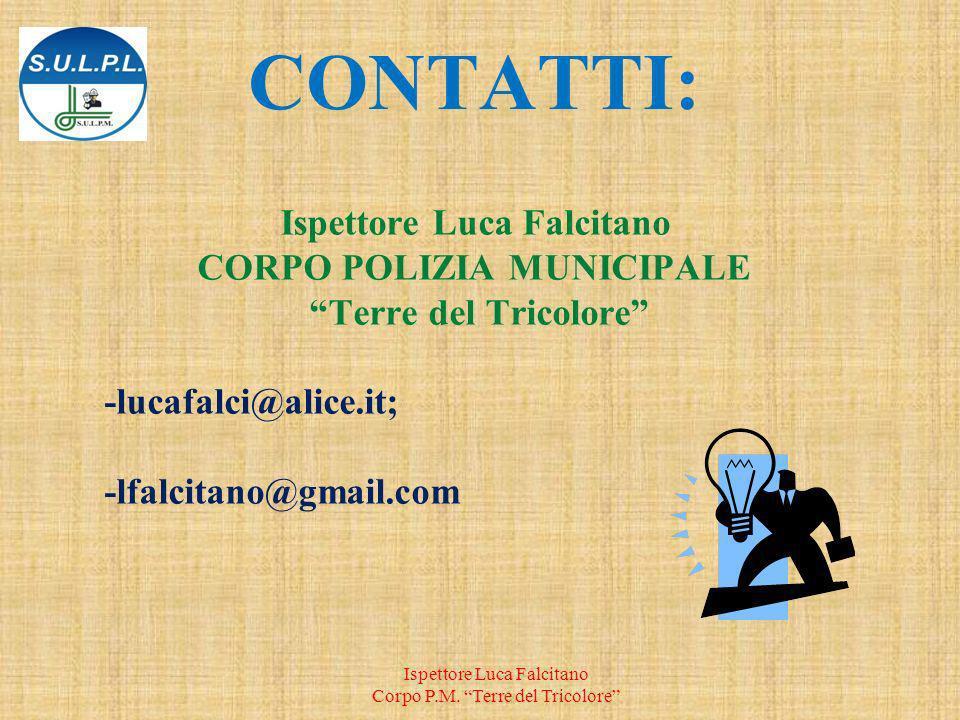 CONTATTI: Ispettore Luca Falcitano Corpo P.M.