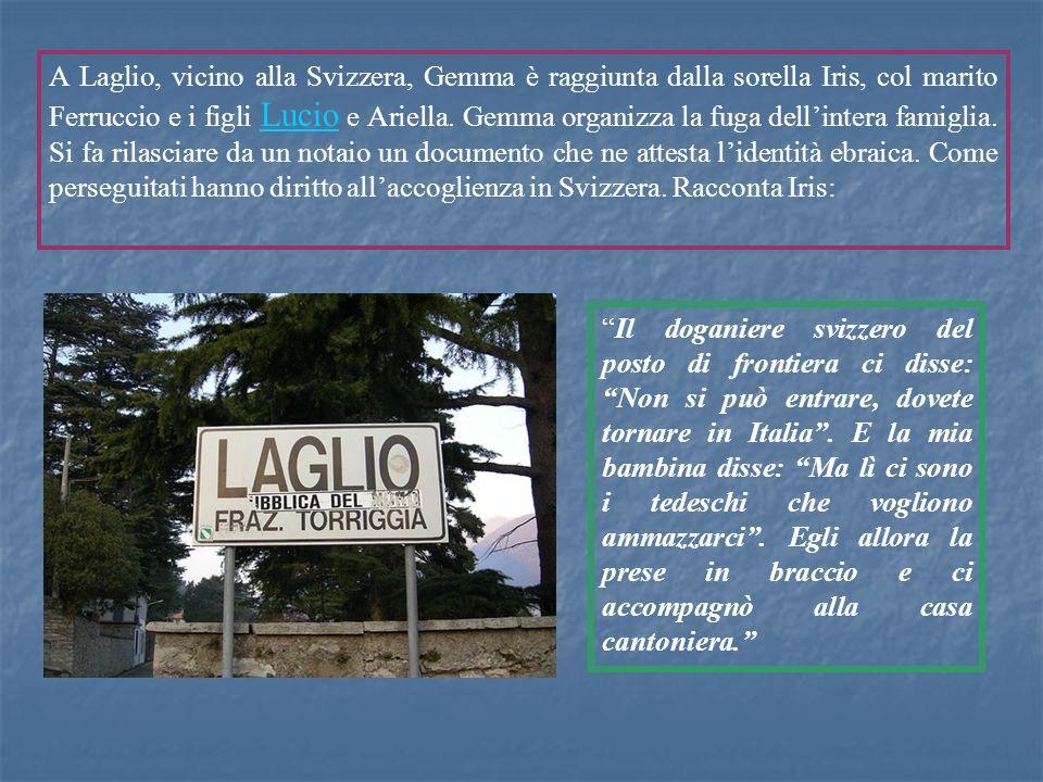 A Laglio, vicino alla Svizzera, Gemma è raggiunta dalla sorella Iris, col marito Ferruccio e i figli Lucio e Ariella. Gemma organizza la fuga dellinte