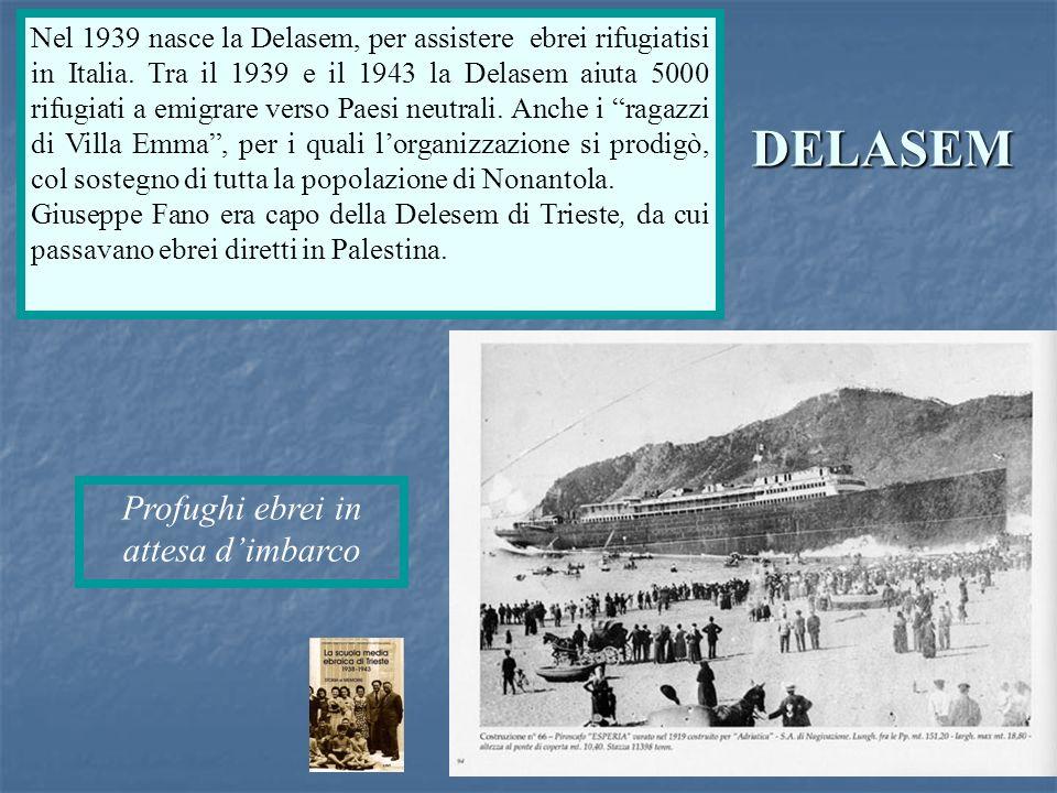 DELASEM Nel 1939 nasce la Delasem, per assistere ebrei rifugiatisi in Italia. Tra il 1939 e il 1943 la Delasem aiuta 5000 rifugiati a emigrare verso P