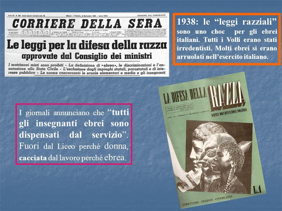 I giornali annunciano chetutti gli insegnanti ebrei sono dispensati dal servizio. Fuori dal Liceo perché donna, cacciata dal lavoro perché ebrea. 1938
