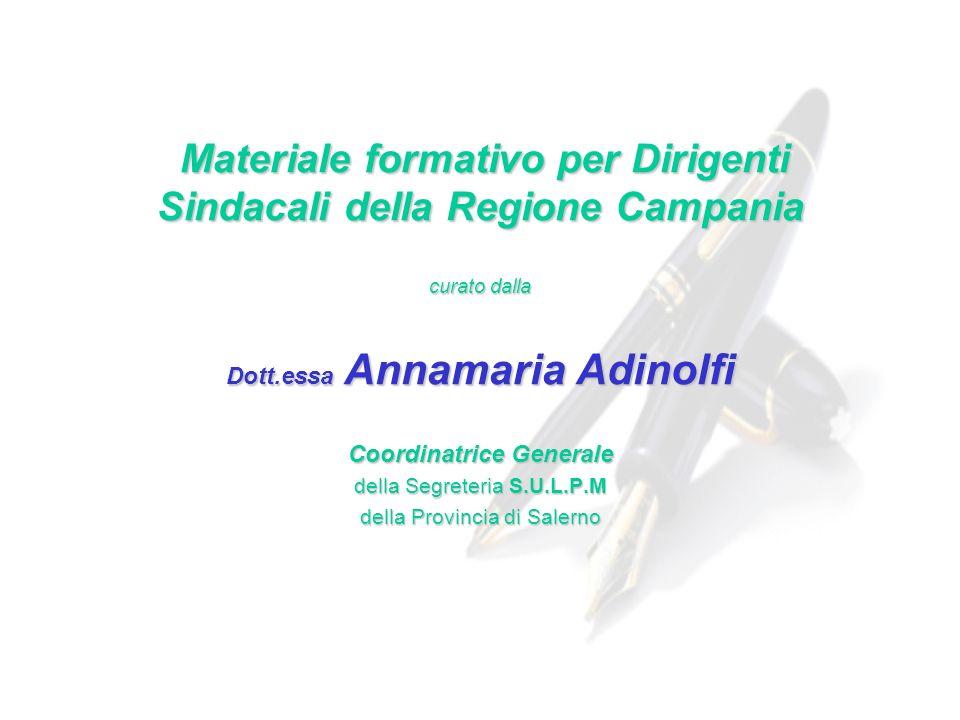 Materiale formativo per Dirigenti Sindacali della Regione Campania Materiale formativo per Dirigenti Sindacali della Regione Campania curato dalla Dot