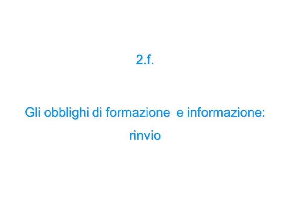 2.f. Gli obblighi di formazione e informazione: rinvio