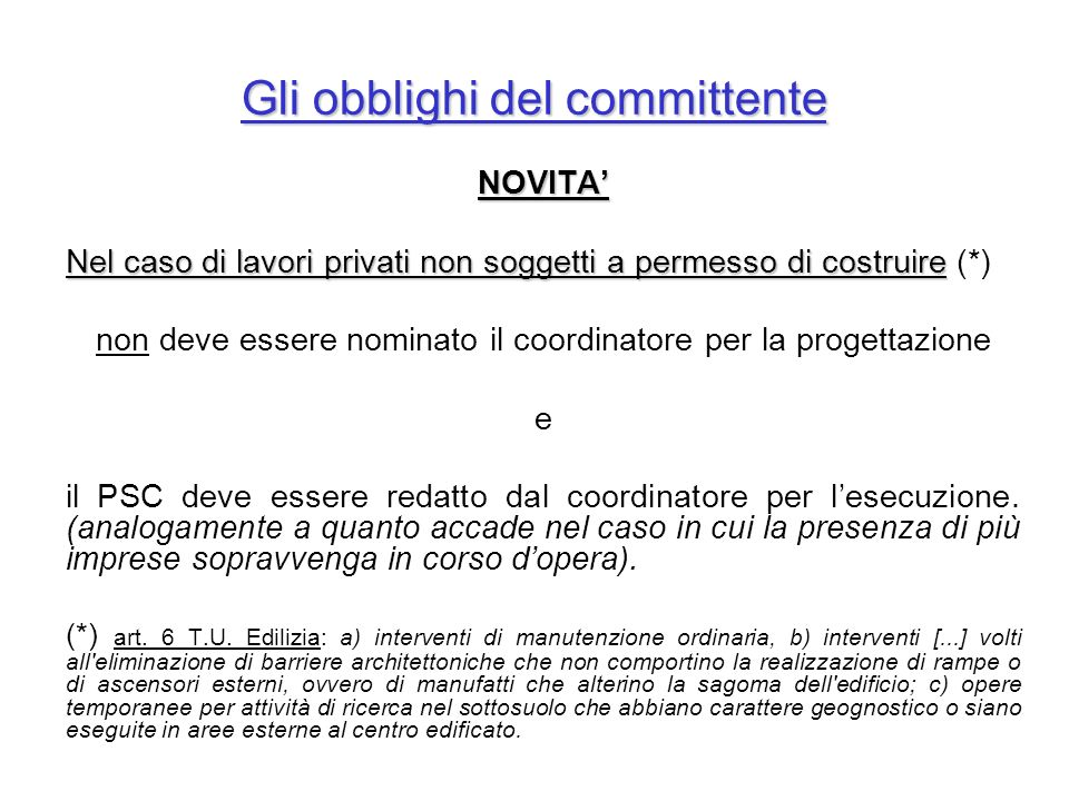 Gli obblighi del committente NOVITA Nel caso di lavori privati non soggetti a permesso di costruire Nel caso di lavori privati non soggetti a permesso