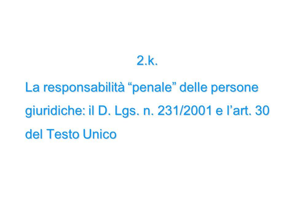 2.k. La responsabilità penale delle persone giuridiche: il D. Lgs. n. 231/2001 e lart. 30 del Testo Unico