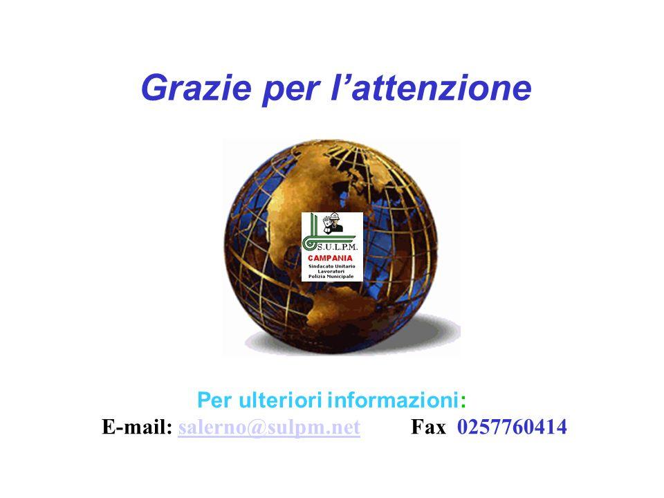 Grazie per lattenzione Per ulteriori informazioni: E-mail: salerno@sulpm.net Fax 0257760414salerno@sulpm.net