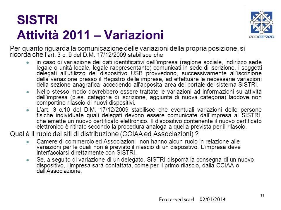 11 Per quanto riguarda la comunicazione delle variazioni della propria posizione, si ricorda che l art. 3 c. 9 del D.M. 17/12/2009 stabilisce che in c