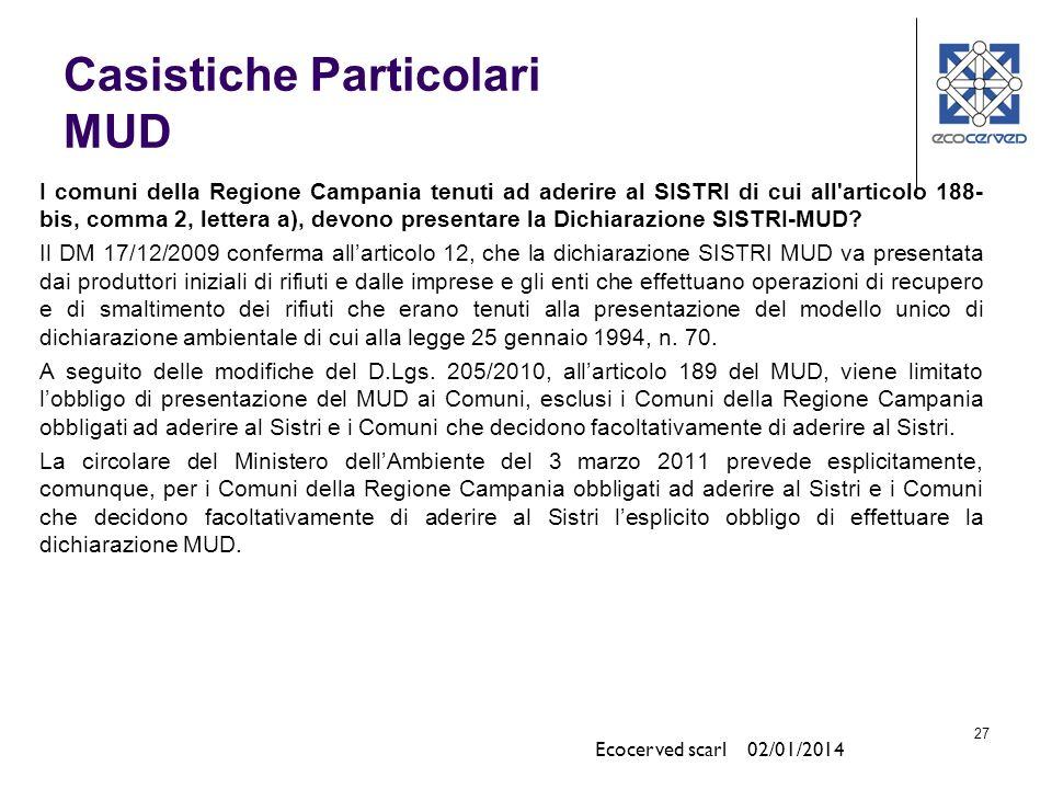 27 I comuni della Regione Campania tenuti ad aderire al SISTRI di cui all articolo 188- bis, comma 2, lettera a), devono presentare la Dichiarazione SISTRI-MUD.