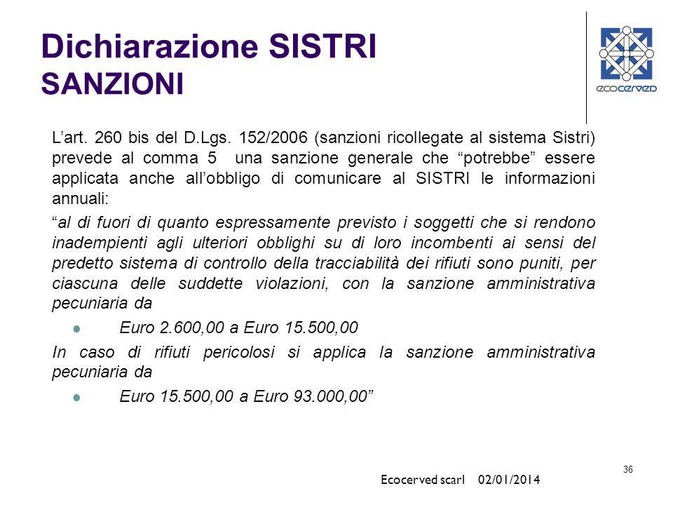 36 Lart. 260 bis del D.Lgs. 152/2006 (sanzioni ricollegate al sistema Sistri) prevede al comma 5 una sanzione generale che potrebbe essere applicata a