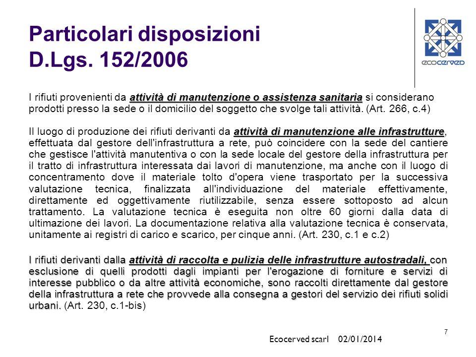 7 Particolari disposizioni D.Lgs. 152/2006 attività di manutenzione o assistenza sanitaria I rifiuti provenienti da attività di manutenzione o assiste