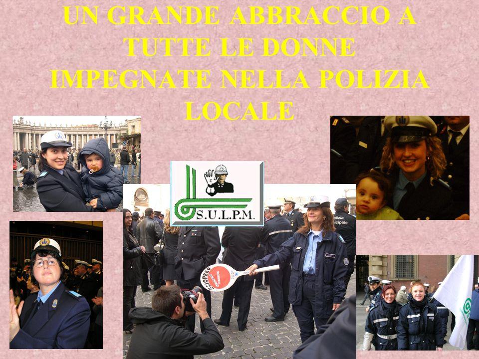 UN GRANDE ABBRACCIO A TUTTE LE DONNE IMPEGNATE NELLA POLIZIA LOCALE