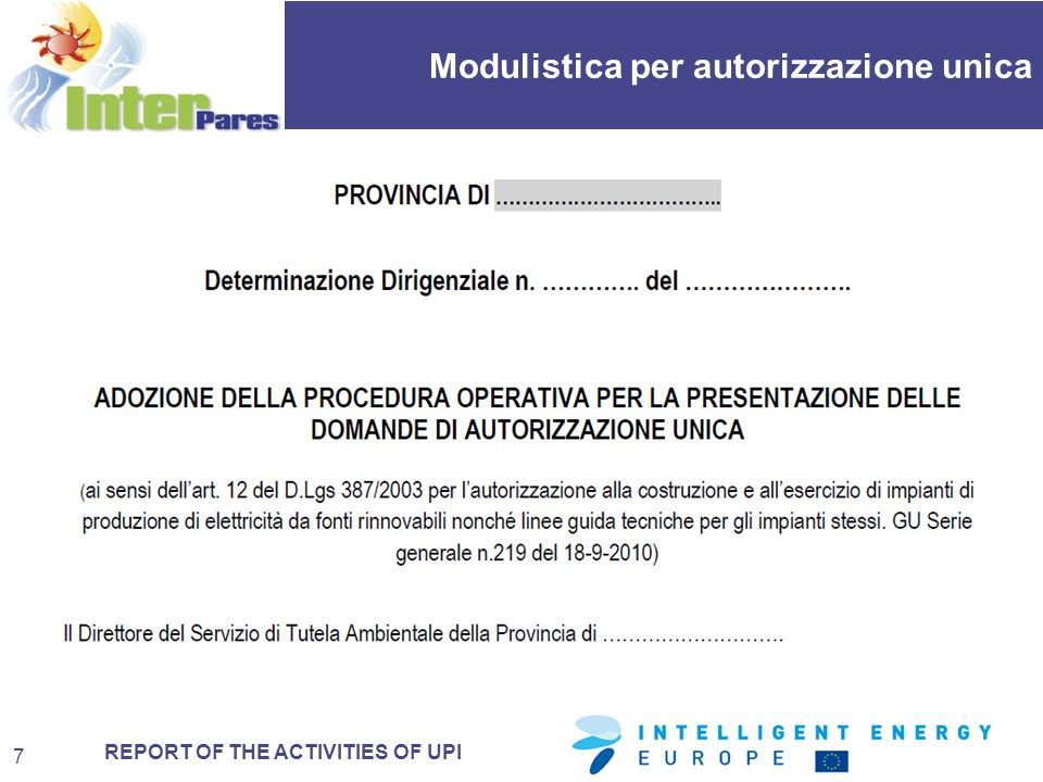 REPORT OF THE ACTIVITIES OF UPI Modulistica per autorizzazione unica 7