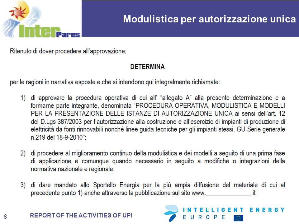 REPORT OF THE ACTIVITIES OF UPI Modulistica per autorizzazione unica 8
