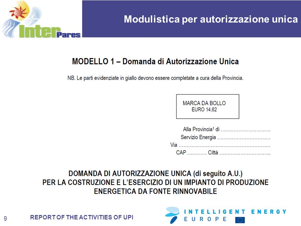 REPORT OF THE ACTIVITIES OF UPI Modulistica per autorizzazione unica 9