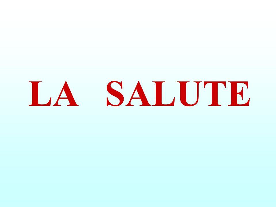 La SALUTE è uno STATO di COMPLETO BENESSERE FISICO, MENTALE e SOCIALE NON CONSISTE SOLTANTO in un ASSENZA di MALATTIA o di INFERMITÀ (O.M.S.