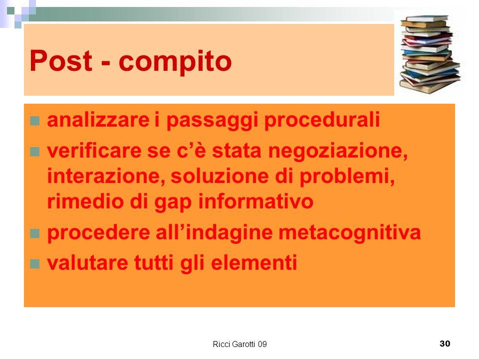 Ricci Garotti 0930 Post - compito analizzare i passaggi procedurali verificare se cè stata negoziazione, interazione, soluzione di problemi, rimedio d