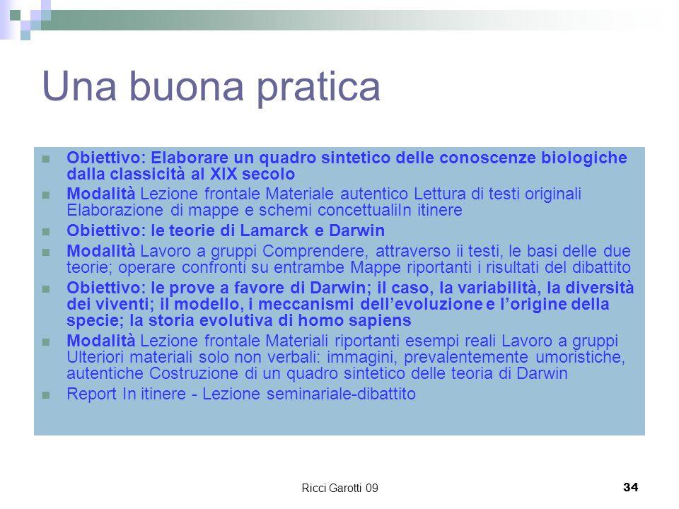Ricci Garotti 0934 Una buona pratica Obiettivo: Elaborare un quadro sintetico delle conoscenze biologiche dalla classicità al XIX secolo Modalità Lezi