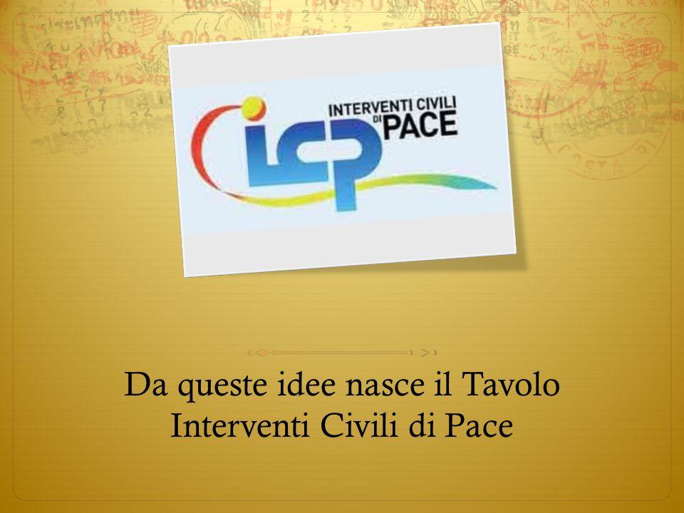 Da queste idee nasce il Tavolo Interventi Civili di Pace
