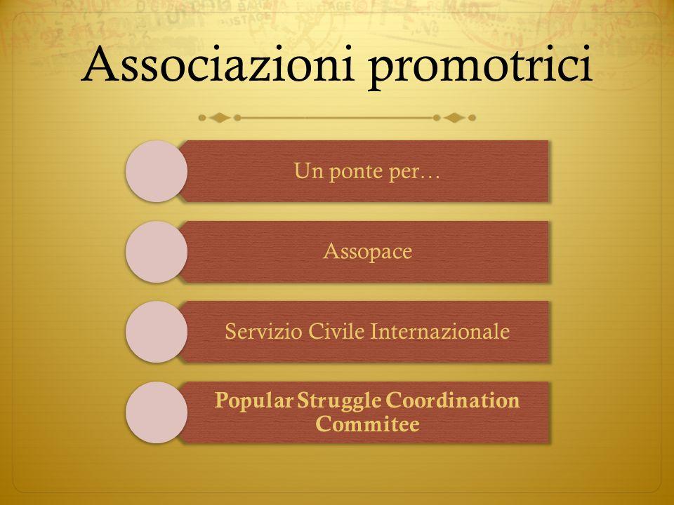 Un ponte per… Assopace Servizio Civile Internazionale Popular Struggle Coordination Commitee Associazioni promotrici