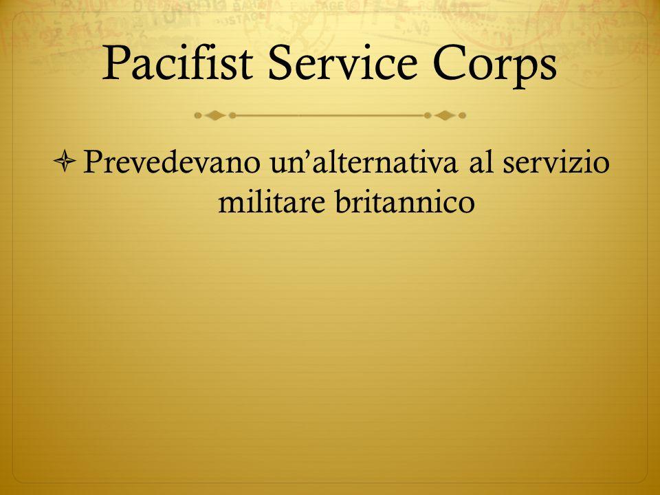 Pacifist Service Corps Prevedevano unalternativa al servizio militare britannico